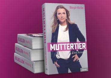 Muttertier – Eine Ansage von Birgit Kelle auf vers1.com